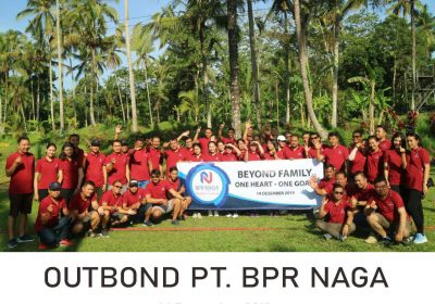 "OutBond PT BPR Naga ""Beyond Family- One Heart One Goal"""